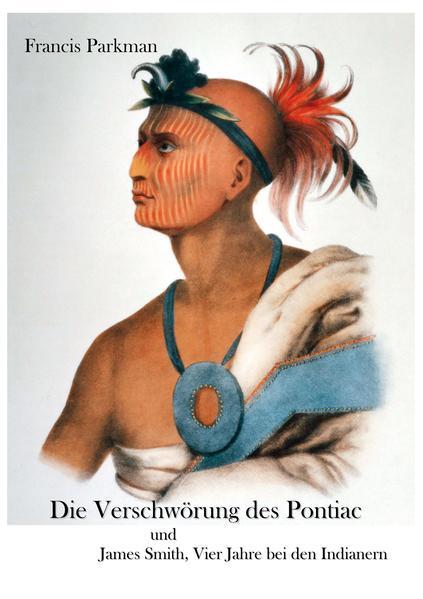 Die Verschwörung des Pontiac und der Indianerkrieg nach der Eroberung Kanadas - Coverbild
