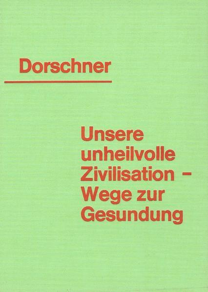 Unsere unheilvolle Zivilisation - Wege zur Gesundung - Coverbild