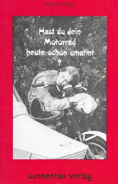 Hast du dein Motorrad heute schon umarmt? - Coverbild