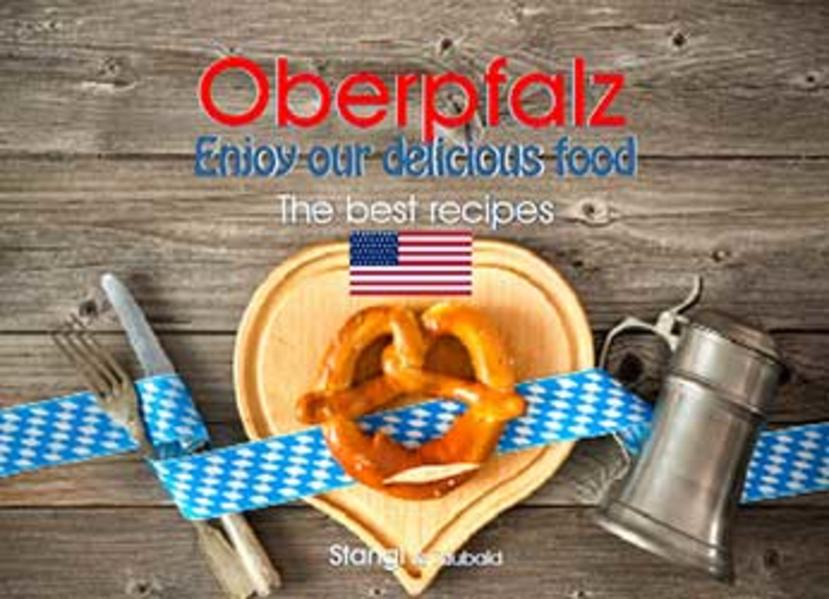 Oberpfalz - Enjoy our delicious food - Coverbild