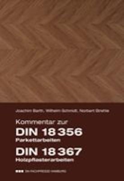 Kommentar zur DIN 18 356 Parkettarbeiten, DIN 18 367 Holzpflasterarbeiten, Hinweise zur DIN 18299 Allgemeine Regelungen für Bauarbeiten jeder Art - Coverbild