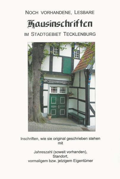 Noch vorhandene, lesbare Hausinschriften im Stadtgebiet Tecklenburg - Coverbild