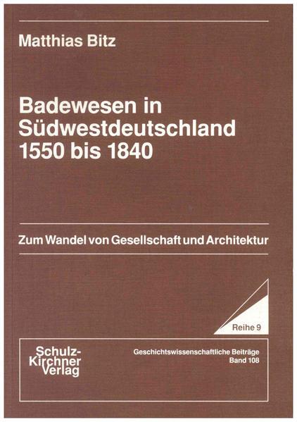 Badewesen in Südwestdeutschland 1550 bis 1840 - Coverbild