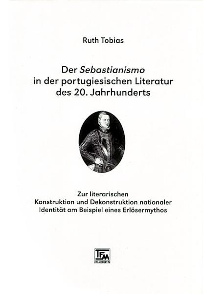 Der Sebastianismo in der portugiesischen Literatur des 20. Jahrhunderts - Coverbild