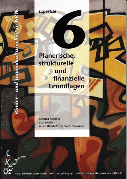 Kinder- und Jugendkulturarbeit in NRW. Expertise / Planerische, strukturelle und finanzielle Grundlagen - Coverbild