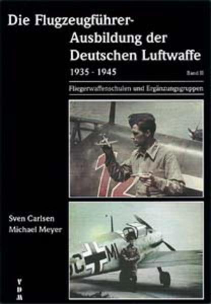 Die Flugzeugführer-Ausbildung der Deutschen Luftwaffe 1935-1945 / Die Flugzeugführer-Ausbildung der Deutschen Luftwaffe 1935-1945 - Coverbild