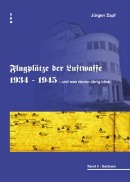 Flugplätze der Luftwaffe 1934-45 und was davon übrigblieb / Flugplätze der Luftwaffe 1934-45 und was davon übrigblieb - Coverbild