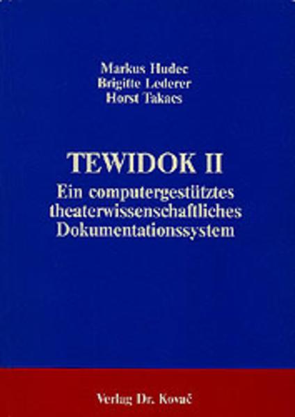 Tewidok II. Ein theaterwissenschaftliches computergestütztes Dokumentationssystem - Coverbild