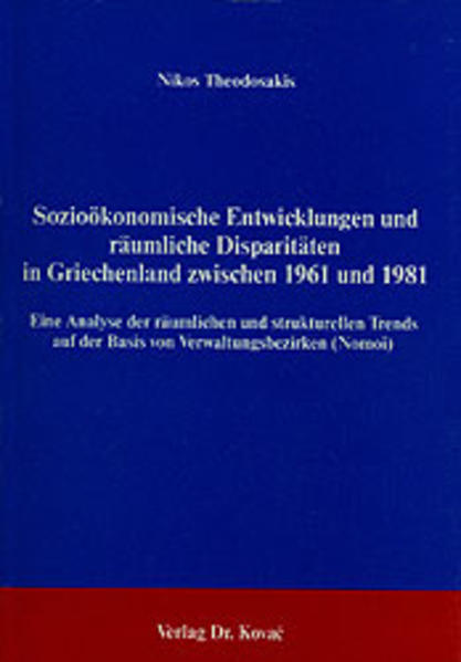 Sozioökonomische Entwicklungen und räumliche Disparitäten in Griechenland zwischen 1961 und 1981 - Coverbild