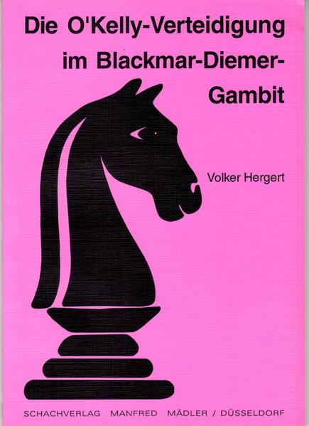 Die O'Kelly Verteidigung im Blackmar-Diemer Gambit - Coverbild