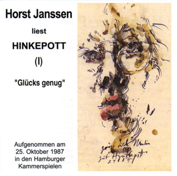 Horst Janssen liest Hinkepott. Zum 70. Geburtstag / Glücks genug - Coverbild