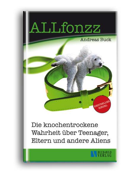 ALLfonzz - Die knochentrockene Wahrheit über Teenager, Eltern und andere Aliens  - Coverbild