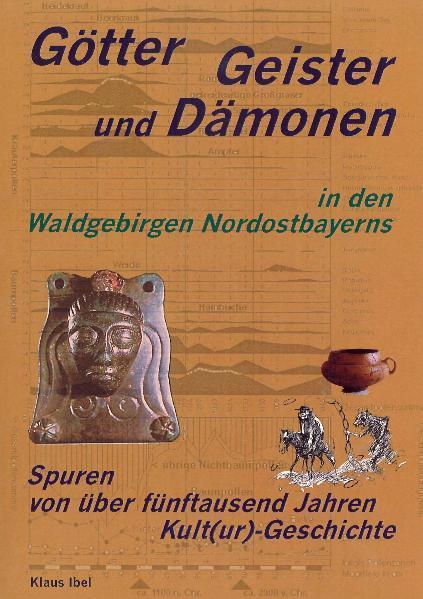 Götter, Geister und Dämonen in den Waldgebirgen Nordostbayerns - Coverbild
