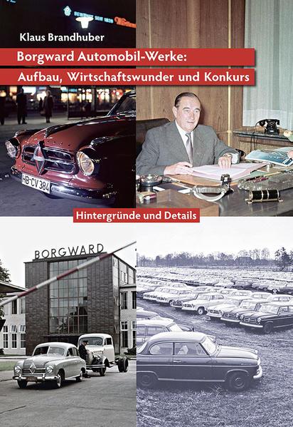 Borgward Automobil-Werke: Aufbau, Wirtschaftswunder und Konkurs - Coverbild