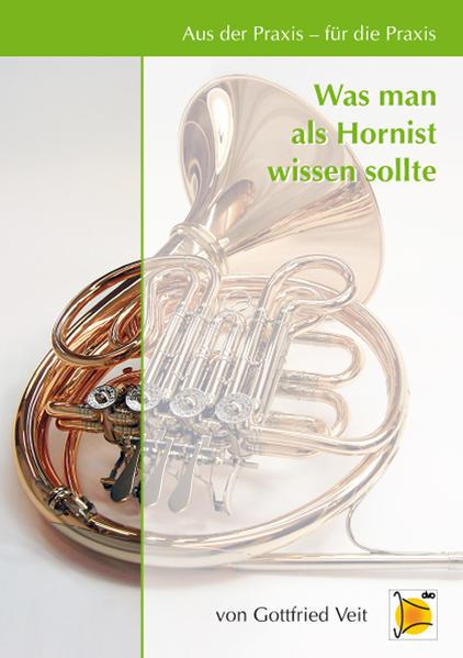 Aus der Praxis - für die Praxis - Was man als Hornist wissen sollte - Coverbild