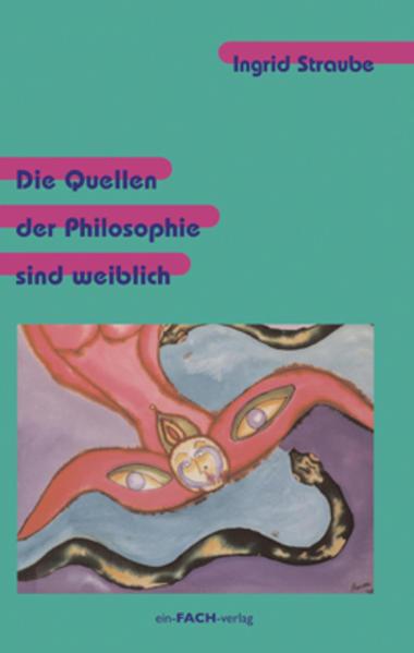 Die Quellen der Philosophie sind weiblich - Coverbild