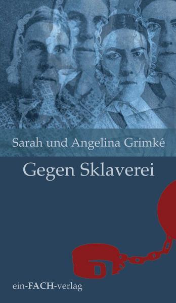 Sarah und Angelina Grimké: Gegen Sklaverei - Coverbild
