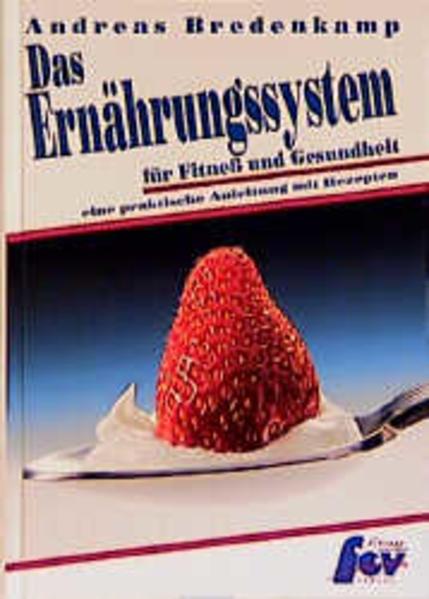 Das Ernährungssystem für Fitness und Gesundheit - Coverbild