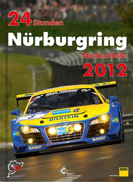 24h Rennen Nürburgring. Offizielles Jahrbuch zum 24 Stunden Rennen auf dem Nürburgring / 24 Stunden Nürburgring Nordschleife 2012 - Coverbild