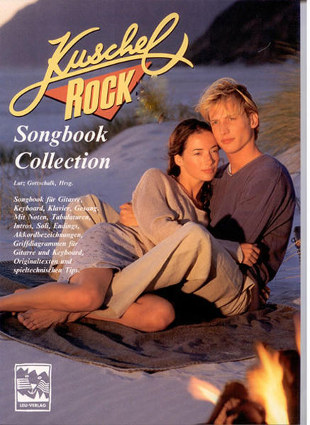 Kuschelrock Songbook Collection. Songbook für Gitarre, Keyboard, Klavier und Gesang / Kuschelrock Songbook Collection. Songbook für Gitarre, Keyboard, Klavier und Gesang - Coverbild