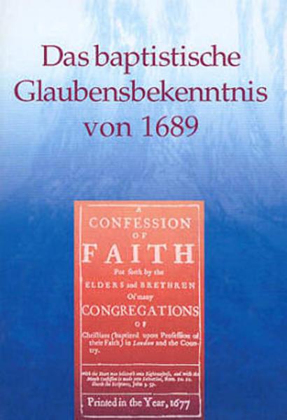 Das Baptistische Glaubensbekenntnis von 1689 - Coverbild