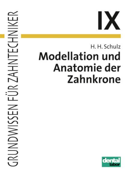 Modellation und Anatomie der Zahnkrone - Coverbild