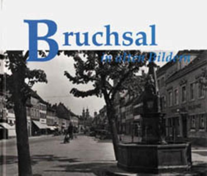 Bruchsal in alten Bildern - Coverbild
