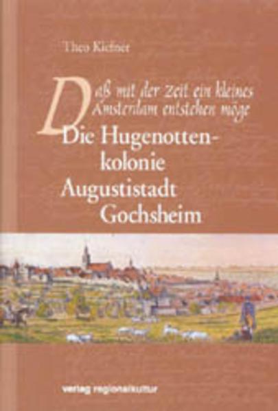 Die Hugenottenkolonie Augustistadt Gochsheim - Coverbild
