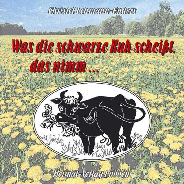Was die schwarze Kuh scheisst, das nimm... - Coverbild