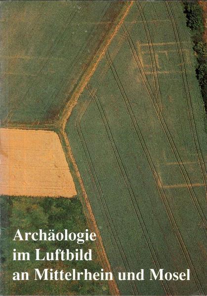 Archäologie im Luftbild an Mittelrhein und Mosel - Coverbild