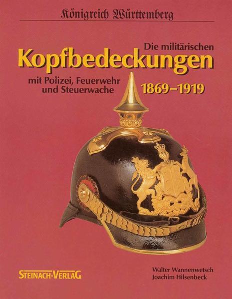 Königreich Württemberg - Die militärischen Kopfbedeckungen 1869-1919 - Coverbild