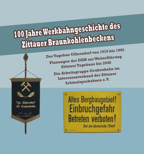 1908 Beginn einer neuen Epoche des Braunkohlenbergbaus in der Region Zittau - Coverbild
