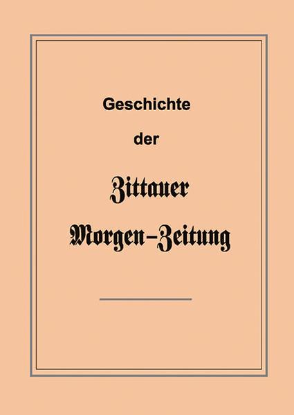 Geschichte der Zittauer Morgen-Zeitung - Coverbild