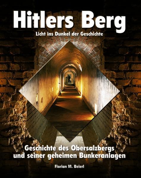 Hitlers Berg - Licht ins Dunkel der Geschichte - Coverbild