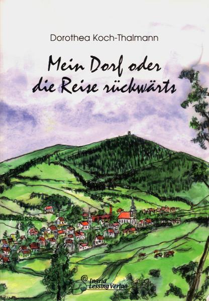 Mein Dorf oder die Reise rückwärts - Coverbild