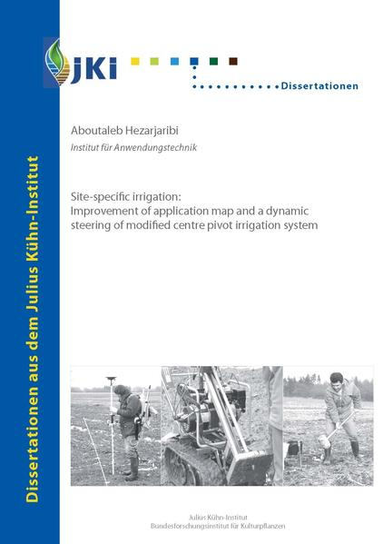 Site specific irrigation : improvement of application map and a dynamic steering of modified centre pivot irrigation system - Coverbild