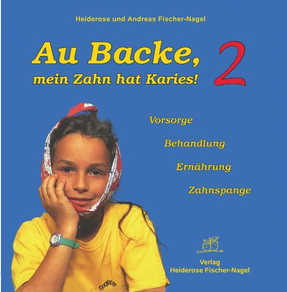 Au Backe, mein Zahn hat Karies! 2 - Coverbild