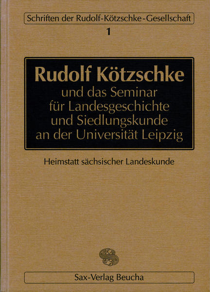 Rudolf Kötzschke und das Seminar für Landesgeschichte und Siedlungskunde an der Universität Leipzig - Coverbild
