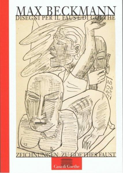 Max Beckmann : Zeichnungen zu Goethes Faust - Disegni per il Faust di Goethe - Coverbild