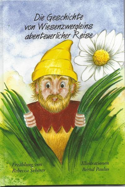 Die Geschichte von Wiesenzwergleins abenteuerlicher Reise - Coverbild