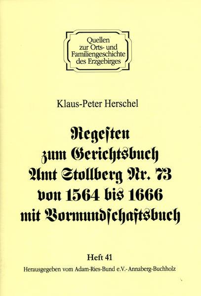 Regesten zum Gerichtsbuch Amt Stollberg Nr. 73 von 1564 bis 1666 mit Vormundschaftsbuch - Coverbild