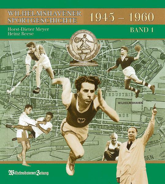 Wilhelmshavener Sportgeschichte 1945-1960 / Wilhelmshavener Sportgeschichte 1945-1960, Band 1 - Coverbild