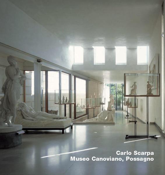 Carlo Scarpa. Gipsoteca Canoviana Possagno - Coverbild