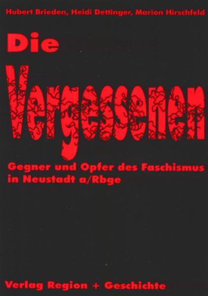 Die Vergessenen - Gegner und Opfer des Faschismus in Neustadt am Rübengebirge - Coverbild