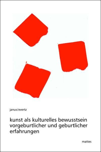 Kunst als kulturelles Bewußtsein vorgeburtlicher und geburtlicher Erfahrungen - Coverbild