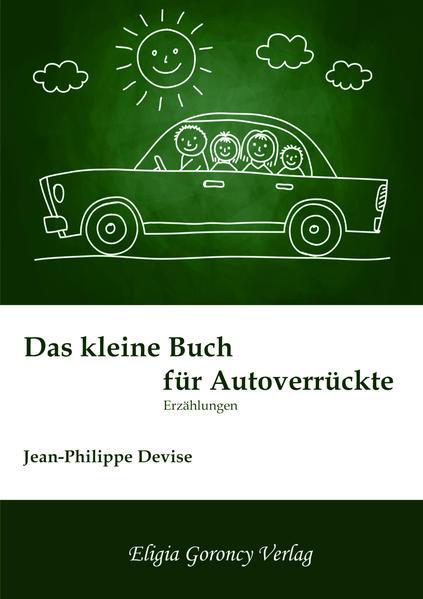Das kleine Buch für Autoverrückte - Coverbild