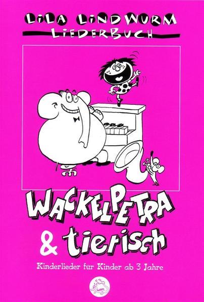 Lila Lindwurm Liederbuch - Wackelpetra & Tierisch - Coverbild