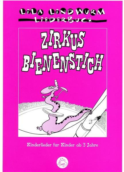 Lila Lindwurm Liederbuch - Zirkus Bienenstich - Coverbild