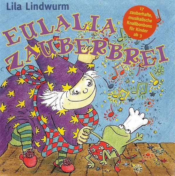 Lila Lindwurm - Eulalia Zauberbrei - Coverbild