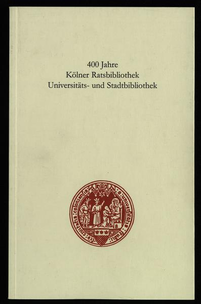 400 Jahre Kölner Ratsbibliothek /Universitäts- und Stadtbiblothek - Coverbild